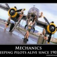 Mechanics – Keeping pilots alive since 1903! Thanks to Joe