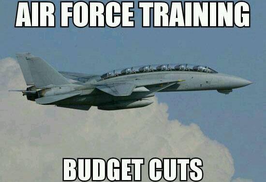 Air Force Training Budget Cuts | Aviation Humor