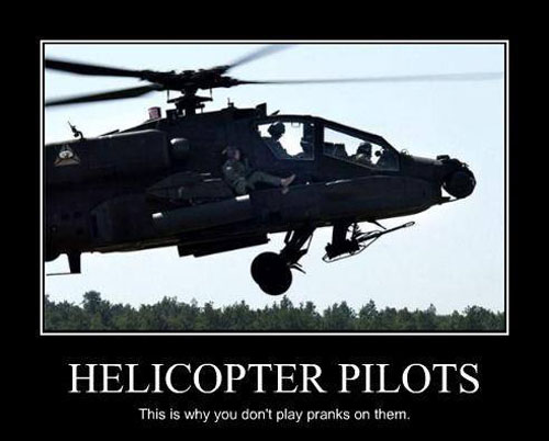 Never prank heli pilots never prank helicopter pilots aviation humor,Funny Airplane Pilot Memes