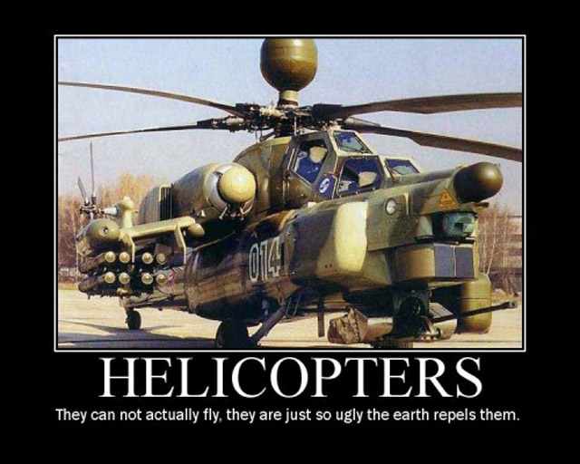 helicopters-they-can-not-actually-fly-they-just-so-ugly-the-earth-repels-them